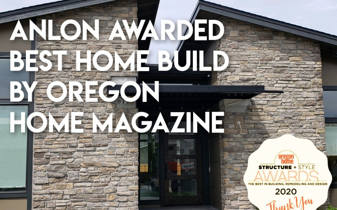Anlon Awarded Best Home 2020 by Oregon Home Magazine